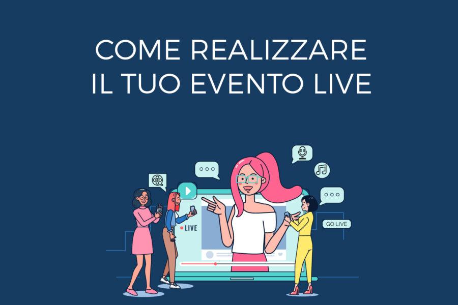 Come realizzare il tuo evento live streaming in 5 punti